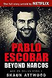 Pablo Escobar: Beyond Narcos (War On Drugs Book 1) (English Edition)
