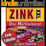 Zink & Zinkmangel: Spürbar mehr Energie, Gesundheit & Lebensfreude durch den Multi-Mineralstoff   + Zink-Tabelle