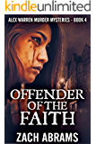 Offender Of The Faith (Alex Warren Murder Mysteries Book 4)