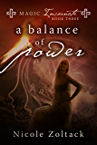 A Balance of Power (Magic Incarnate Book 3)