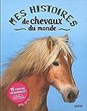 MES HISTOIRES DE CHEVAUX DU MONDE (Livre posters)