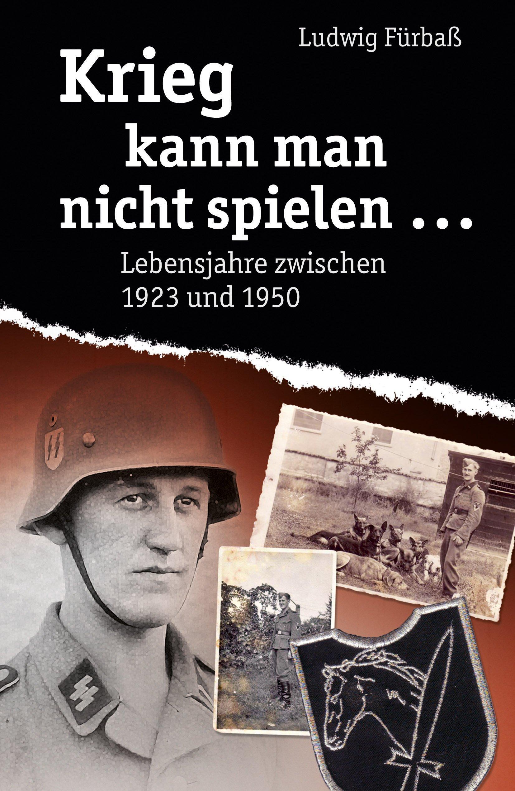 Krieg kann man nicht spielen: Lebensjahre zwischen 1923 und 1950
