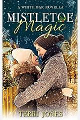 Mistletoe Magic: A White Oak Novella Kindle Edition