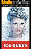 Ice Queen (Futanari Erotica Fairy Tales Book 5)