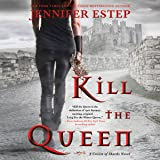 Kill the Queen: Crown of Shards Series, Book 1