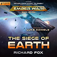 The Siege of Earth: The Ember War, Book 7