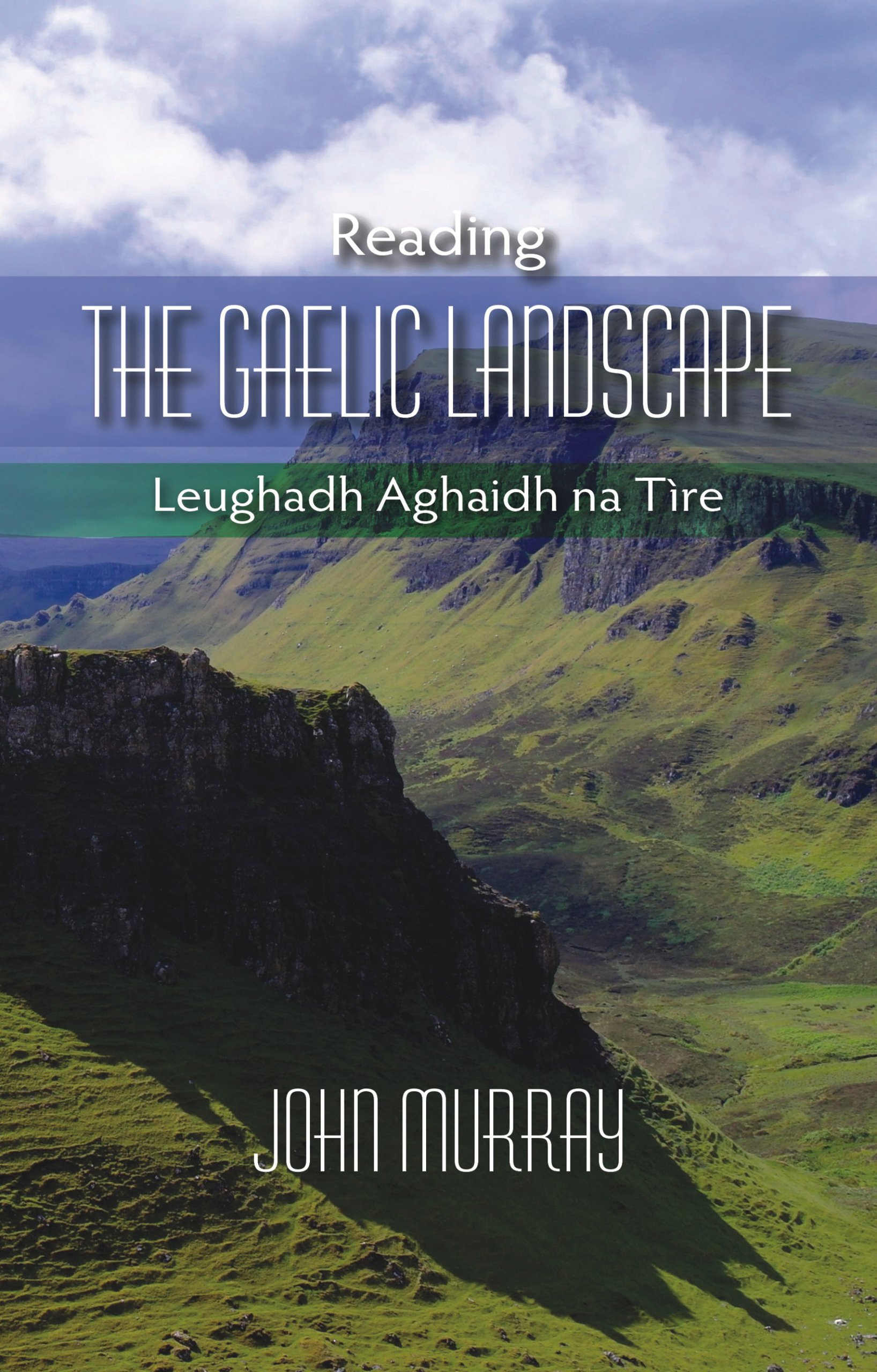 How to read and write gaelic - Reading The Gaelic Landscape Leughadh Aghaidh Na Tire Amazon Co Uk John Murray 9781849951005 Books