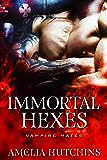 Immortal Hexes (English Edition)
