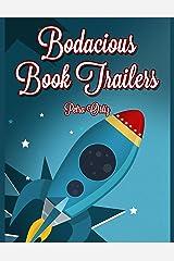 Bodacious Book Trailers Kindle Edition
