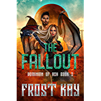 The Fallout (Dominion of Ash Book 3)