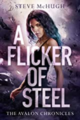 A Flicker of Steel (The Avalon Chronicles Book 2) Kindle Edition