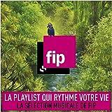 FIP, Vol. 2 : La playlist qui rythme votre vie (La sélection musicale de FIP)