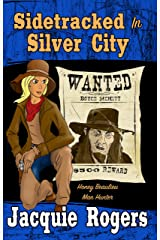 Sidetracked in Silver City (Honey Beaulieu - Man Hunter Book 2) Kindle Edition