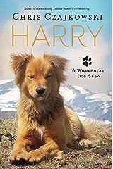 Harry: A Wilderness Dog Saga Paperback