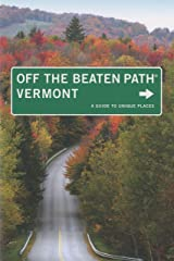 Vermont Off the Beaten Path®, 8th: A Guide to Unique Places (Off the Beaten Path Series) Paperback