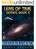 Star Rover-The Worst of Time (Lens of Time Book 5)