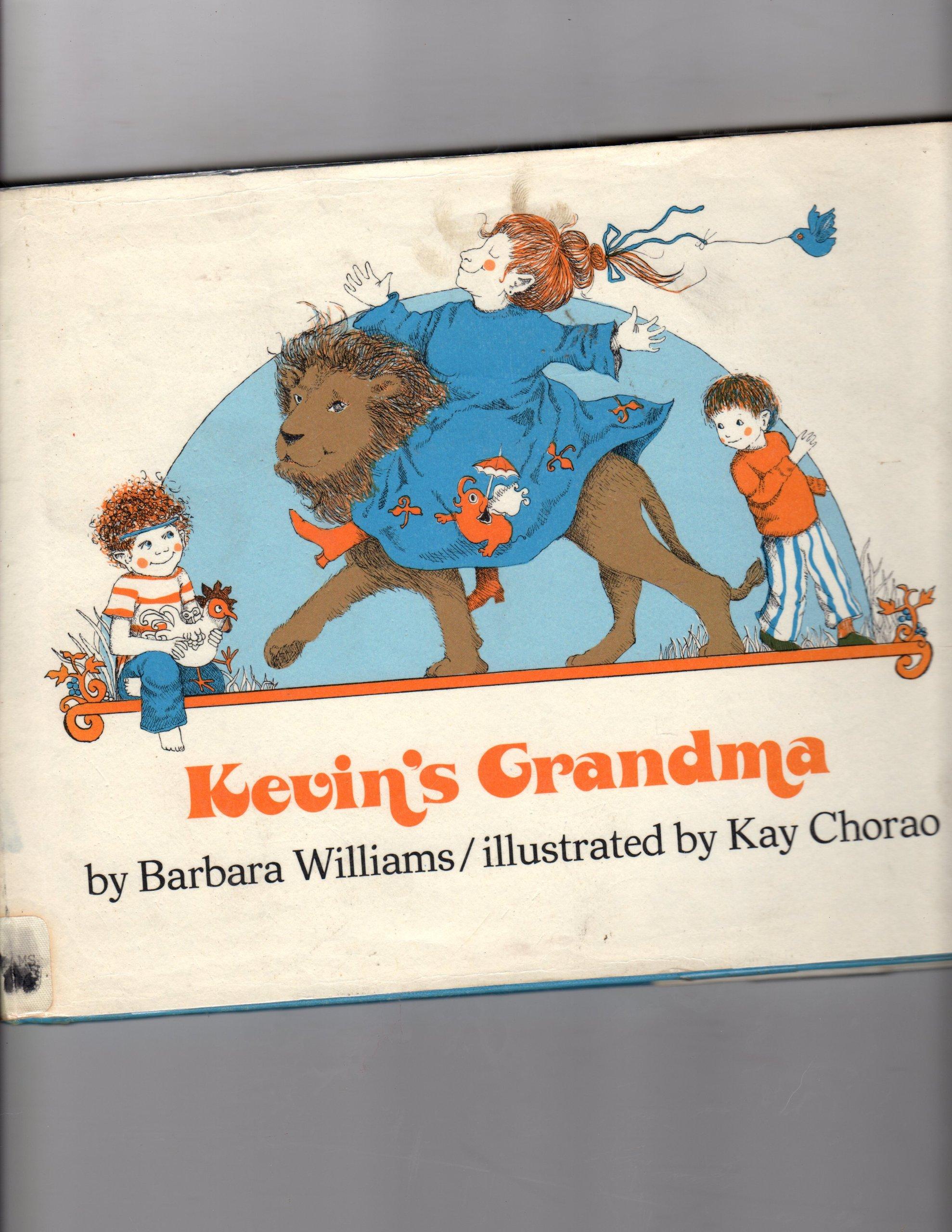 Kevin\'s Grandma: Barbara Williams, Kay Chorao: 9780525331155: Amazon ...