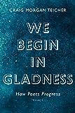 We Begin in Gladness: How Poets Progress