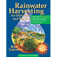 Rainwater Harvesting for Drylands and Beyond, Volume 1: Guiding Principles to Welcome Rain into Your Life and Landscape
