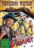 Ein Mann wie Dynamit - Vergessene Western Vol. 1