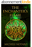 The Enchanter's Flame: The Ellwood Chronicles I (English Edition)