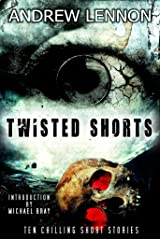 Twisted Shorts: Ten Chilling Short Stories Kindle Edition