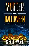 Murder on Halloween (Book 13 Dekker Cozy Mystery Series)