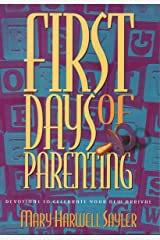 First Days of Parenting: Devotions to Celebrate Your New Arrival Paperback