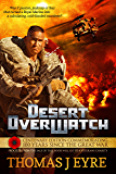 Desert OverWatch: The proceeds of this book is being donated in its entirety to a military veterans charity. (Codename Orcus 1)