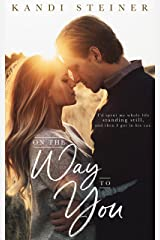 On the Way to You: A Road Trip Romance Kindle Edition