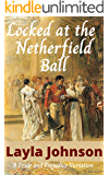 Locked at the Netherfield Ball: A Pride and Prejudice variation