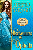 The Misadventures of Lady Ophelia (The Undaunted Debutantes Book 3)