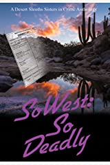SoWest: So Deadly (Sisters in Crime Desert Sleuths Chapter Anthology Book 6) Kindle Edition