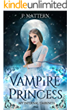 The Vampire Princess (The Vampire Princess Trilogy Book 1)
