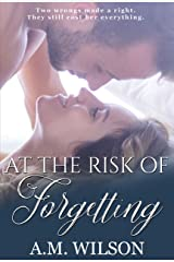 At the Risk of Forgetting: A Second Chance Romance Kindle Edition