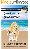 Questions and Quarantine (Calgon Chronicles Book 4)