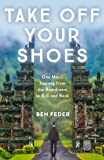 Take Off Your Shoes: One Man's Journey from the