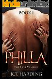 Philla : The Last Vampire (Book 1)