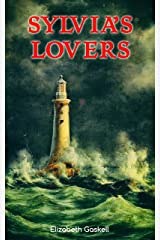 Sylvia's Lovers: Tale of Love and Betrayal in the Napoleonic Wars (With Author's Biography) Kindle Edition