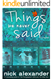 Things We Never Said: An unputdownable story of love, loss, and hope. (English Edition)