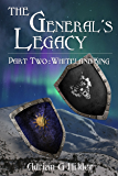 The General's Legacy - Part Two: Whiteland King: Second part of Book 1 in The General of Valendo series (The General of Valendo Book One 2)