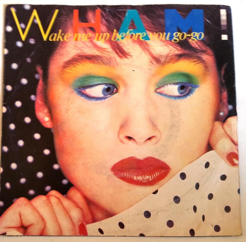Wham Wham Wake Me Up Before You Go Go Vinyl 12 45 Rpm Single