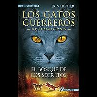 El bosque de los secretos (Los Gatos Guerreros   Los Cuatro Clanes 3)