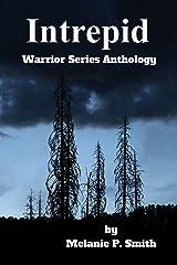 Intrepid Anthology: Book 4.5 (Warrior Series 405) Kindle Edition