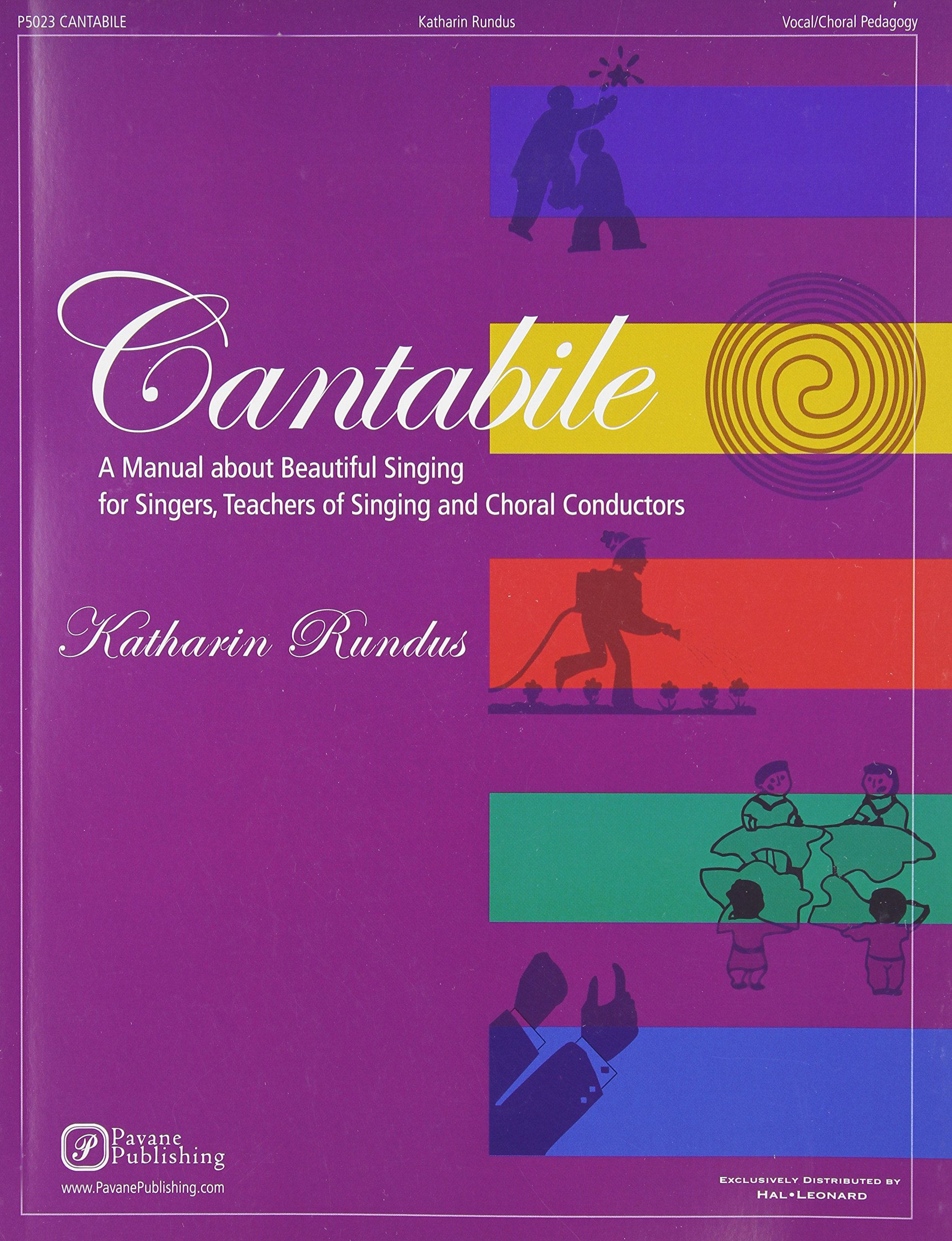 Cantabile - A Manual about Beautiful Singing for Singers, Teachers of Singing and Choral Conductors by Pavane Publishing