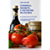 CONSIGLI, SEGRETI e TECNICHE IN CUCINA - Per cucinare come un vero Chef: Come preparare ottimi piatti con grandi risultati