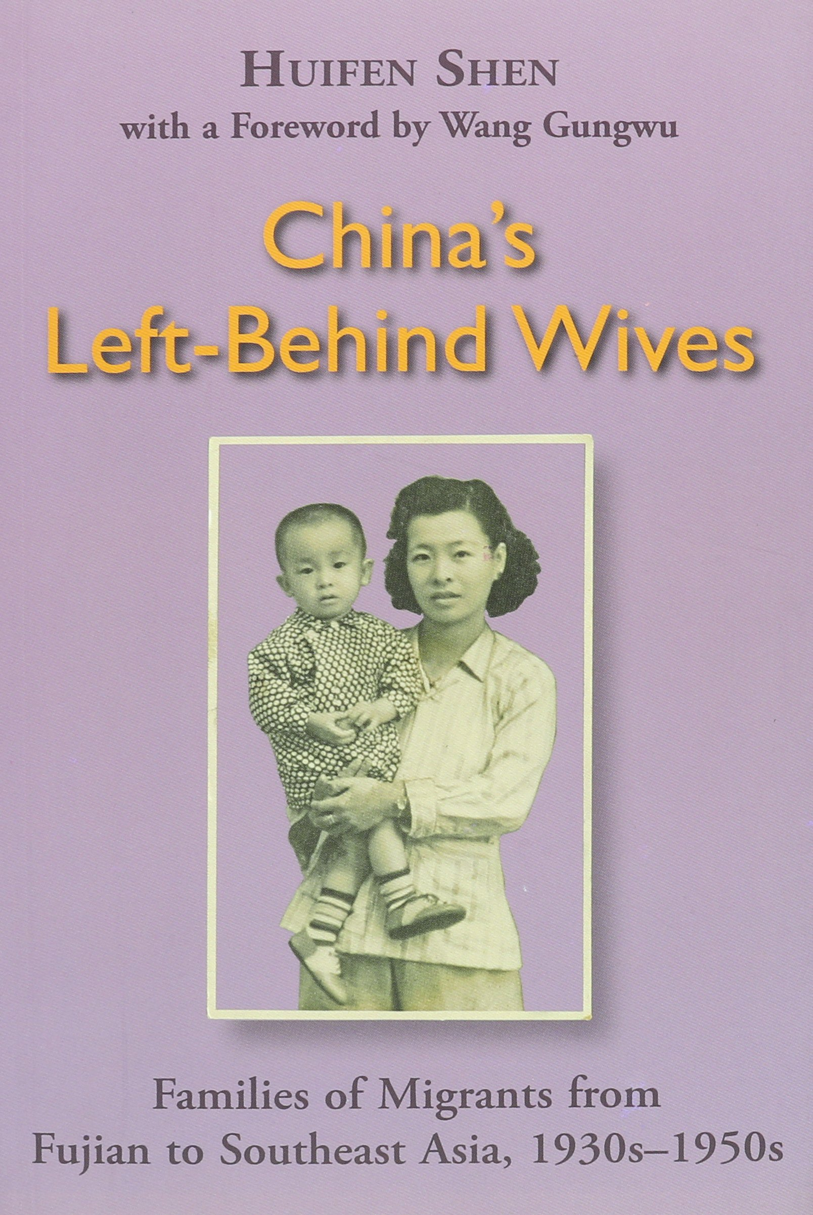 China's Left-Behind Wives: Families of Migrants from Fujian to Southeast Asia, 1930s-1950s ebook