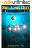 Selling Out: A Galactic Empire Space Opera Series (Mercenary Warfare Book 1)
