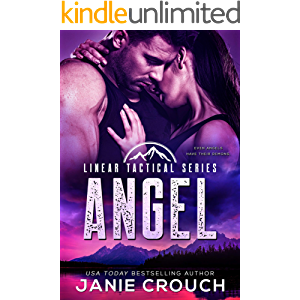 Angel: A Protective Hero Romantic Suspense Standalone (Linear Tactical)