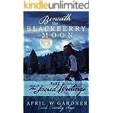 Beneath the Blackberry Moon: the Sacred Writings: Book 2 (Creek Country Saga)